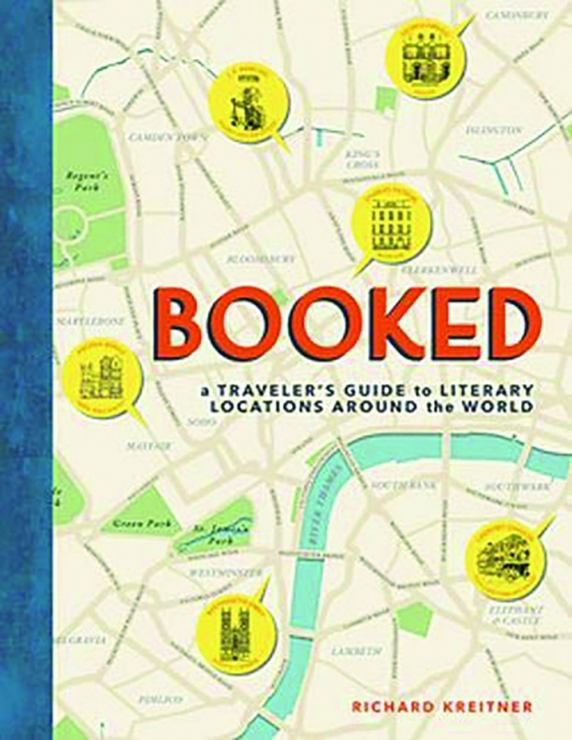 Booked: A Traveler's Guide to Literary Locations Around the World by Richard Kreitner